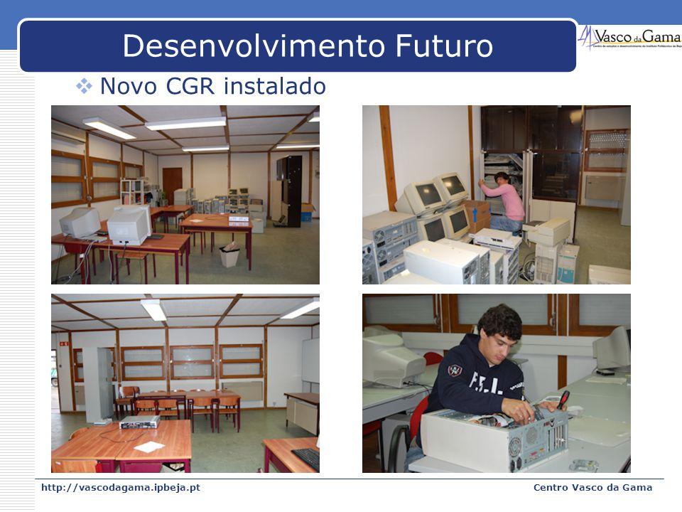 http://vascodagama.ipbeja.ptCentro Vasco da Gama Desenvolvimento Futuro Novo CGR instalado