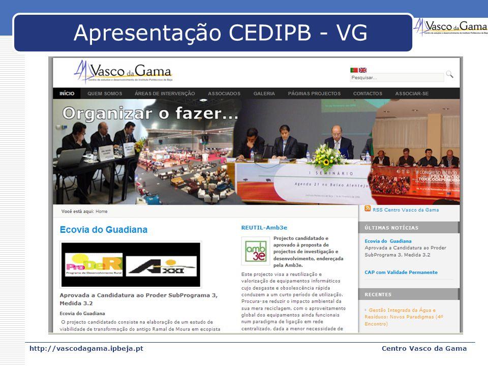 http://vascodagama.ipbeja.ptCentro Vasco da Gama Apresentação CEDIPB - VG