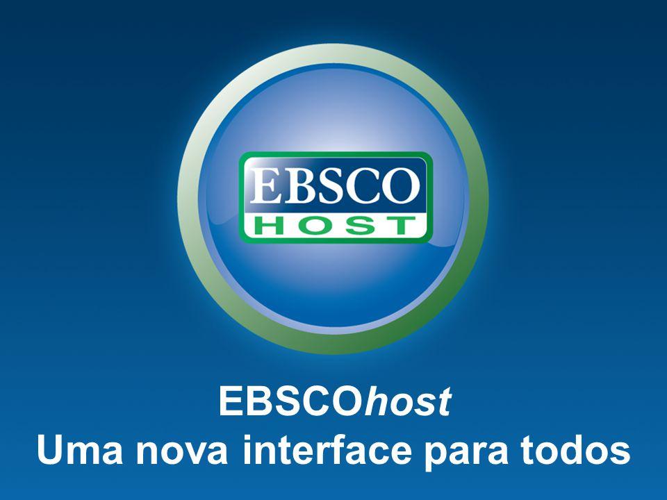 EBSCOhost Uma nova interface para todos