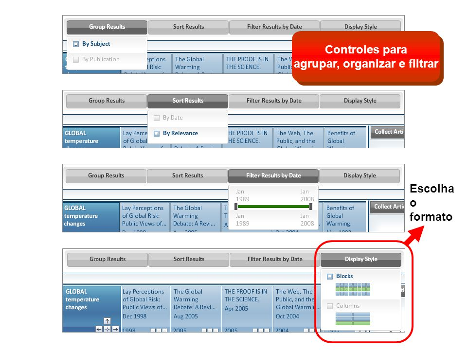 Controles para agrupar, organizar e filtrar Escolha o formato