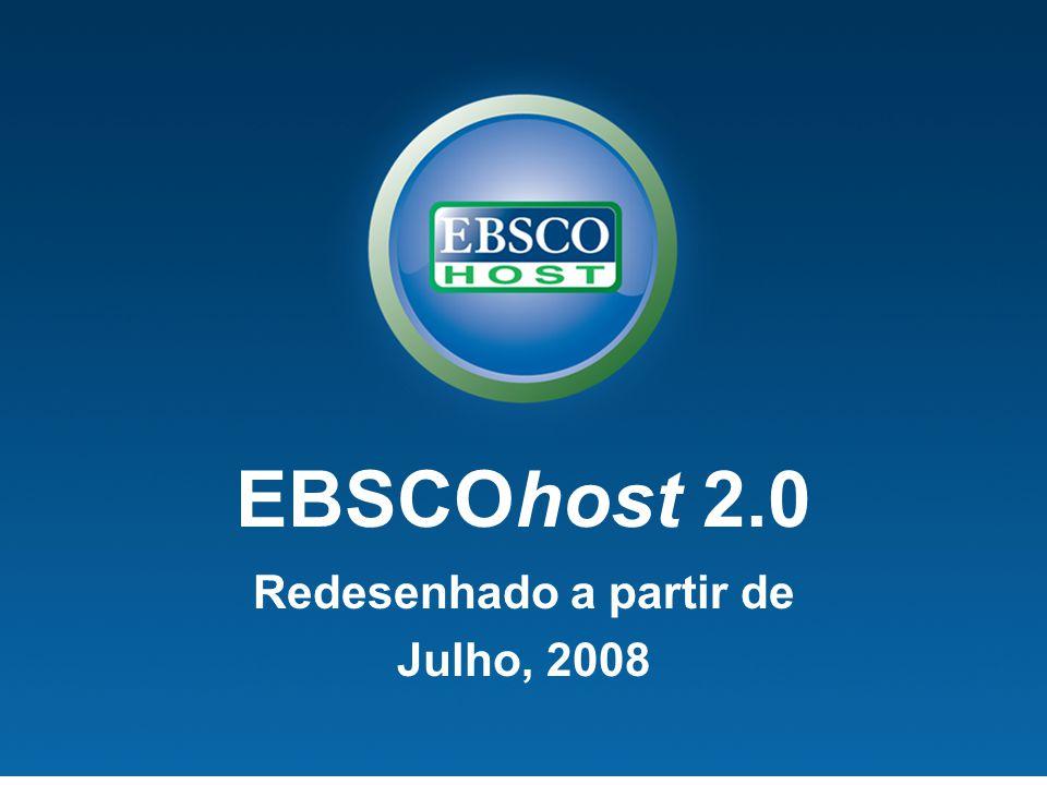 EBSCOhost 2.0 Redesenhado a partir de Julho, 2008