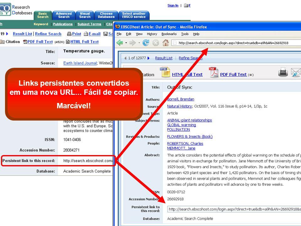 Links persistentes convertidos em uma nova URL... Fácil de copiar. Marcável!