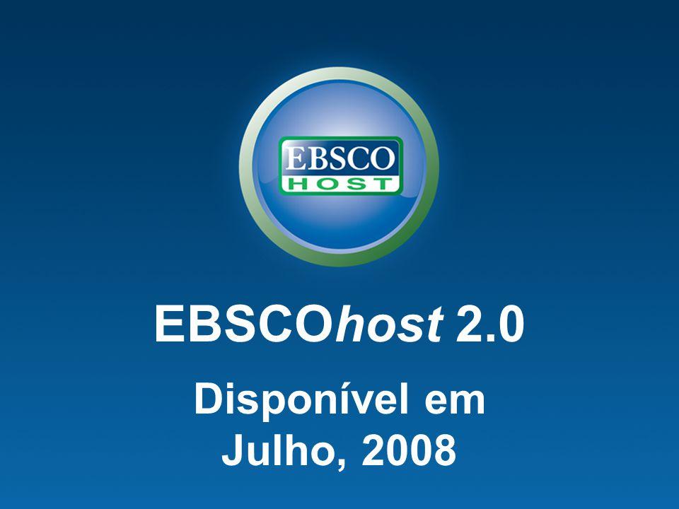EBSCOhost 2.0 Disponível em Julho, 2008