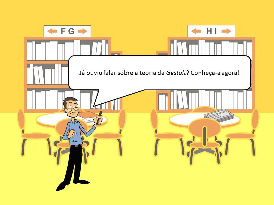 Já ouviu falar sobre a teoria da Gestalt? Conheça-a agora!