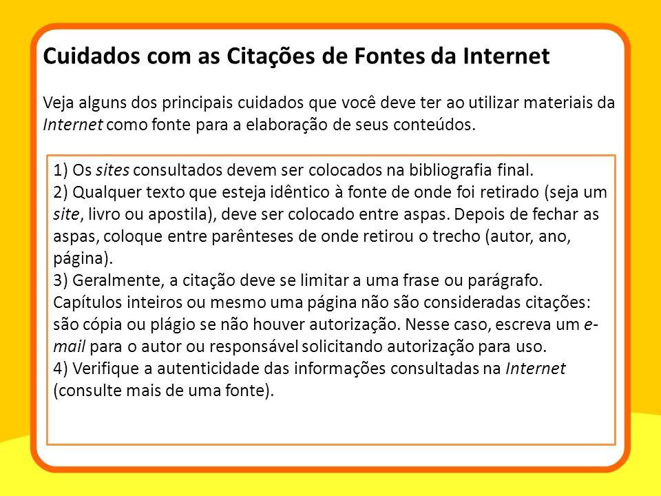 Veja alguns dos principais cuidados que você deve ter ao utilizar materiais da Internet como fonte para a elaboração de seus conteúdos.