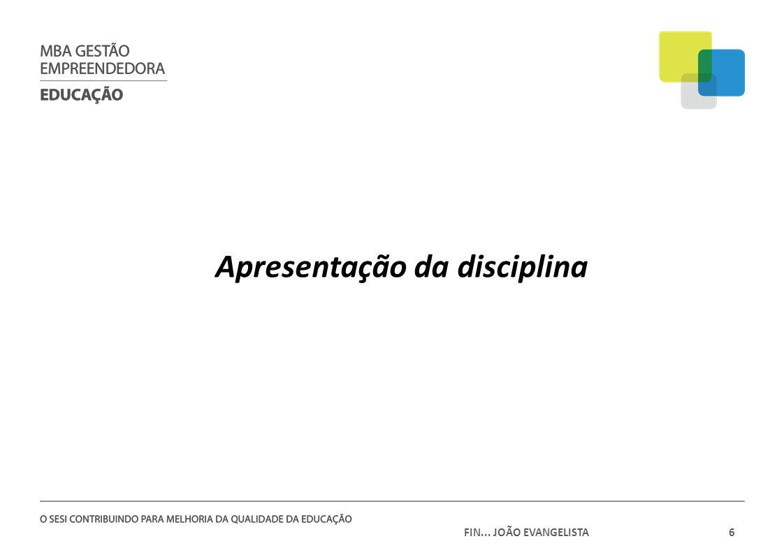 FIN... JOÃO EVANGELISTA6 Apresentação da disciplina