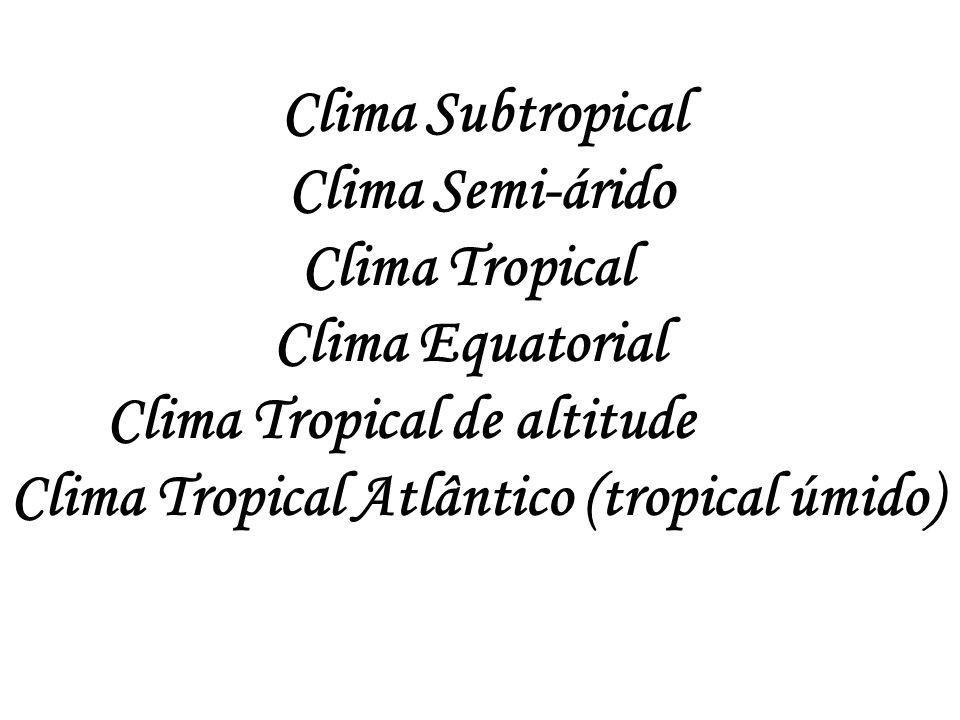 Clima Subtropical: presente na região sul dos estados de São Paulo e Mato Grosso do Sul, Paraná, Santa Catarina e Rio Grande do Sul.