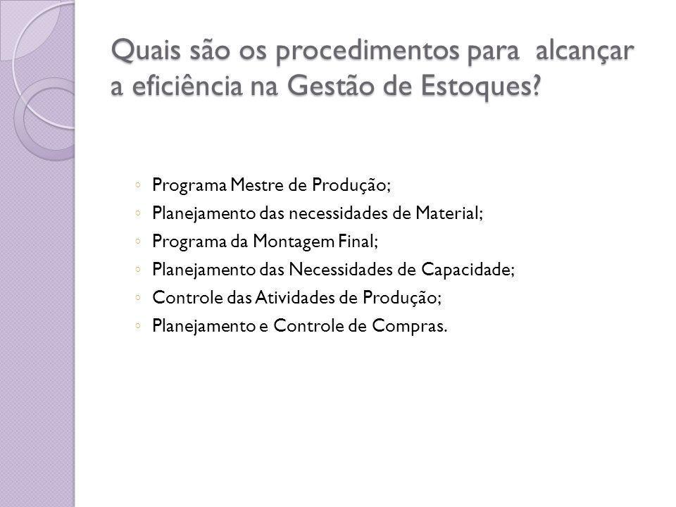 Quais são os procedimentos para alcançar a eficiência na Gestão de Estoques.