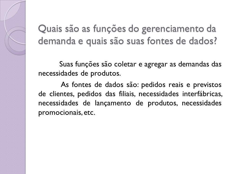 Quais são as funções do gerenciamento da demanda e quais são suas fontes de dados.