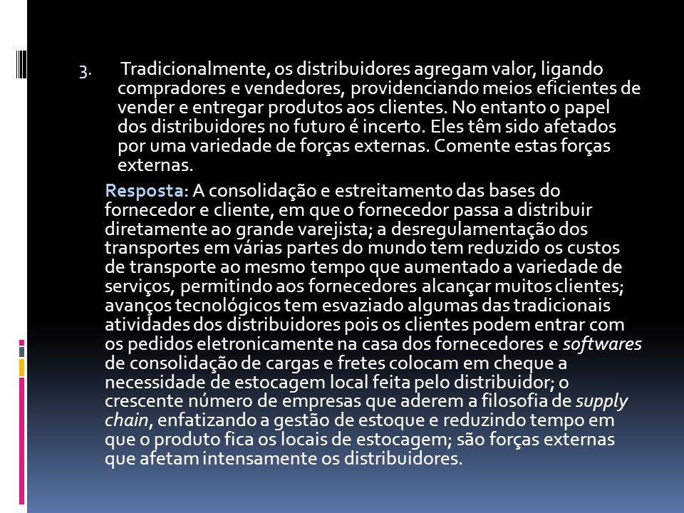 3. Tradicionalmente, os distribuidores agregam valor, ligando compradores e vendedores, providenciando meios eficientes de vender e entregar produtos