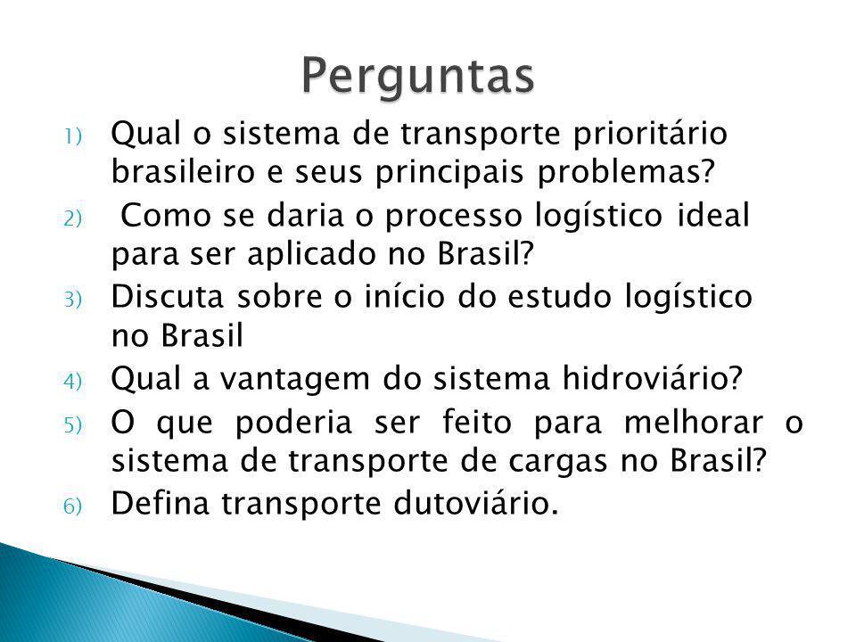 1) O principal sistema de transporte utilizado no Brasil infelizmente, ao contrário de países de 1º Mundo, ainda é o rodoviário, apresentando diversos problemas, como estrutura precária, grandes buracos em rodovias, método que impossibilita carregamento de grandes quantidades de mercadorias o que dificulta toda a cadeia logística eficiente.