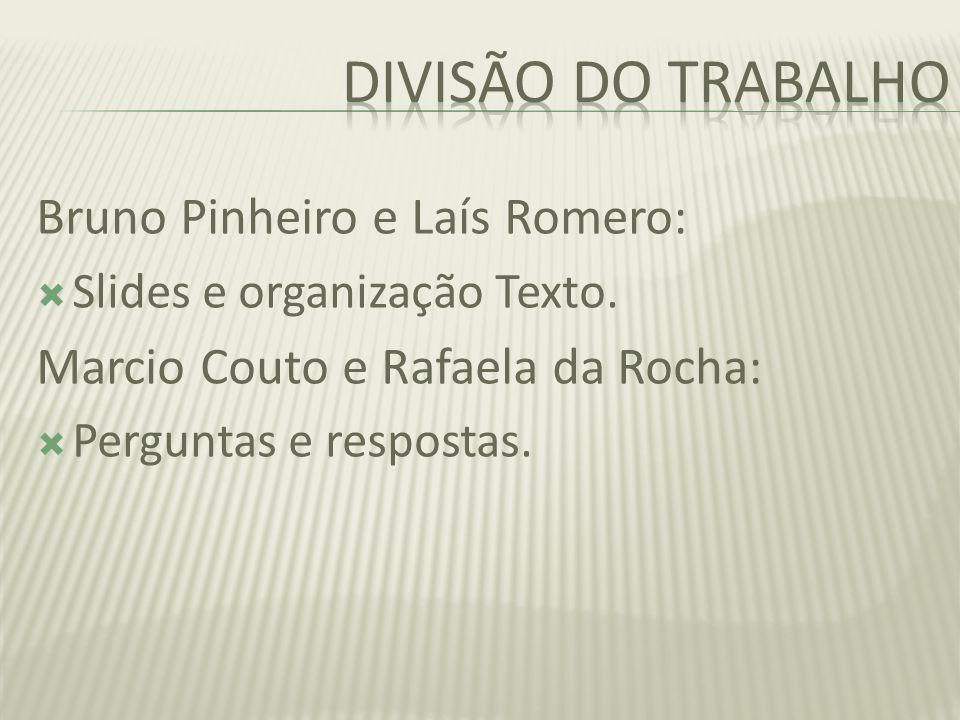 Bruno Pinheiro e Laís Romero: Slides e organização Texto. Marcio Couto e Rafaela da Rocha: Perguntas e respostas.