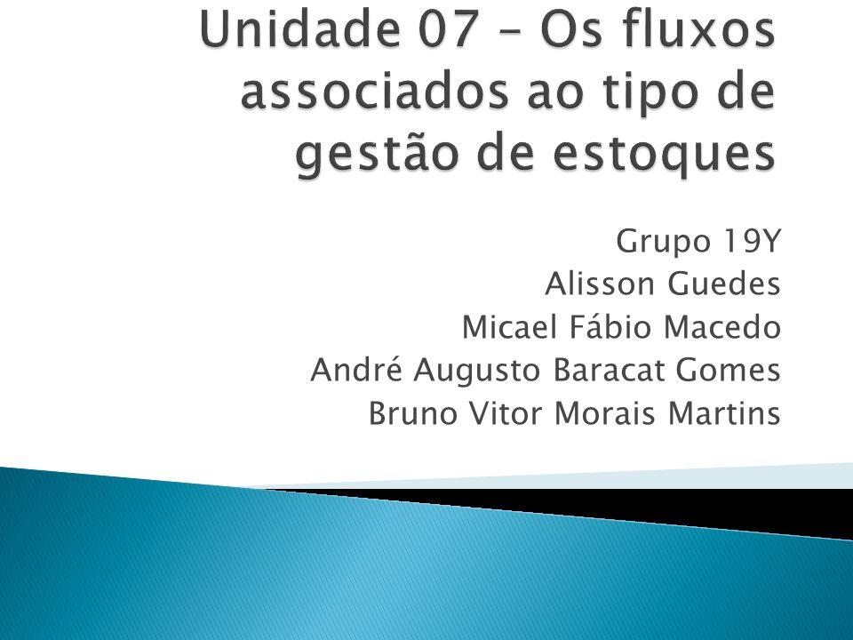 Grupo 19Y Alisson Guedes Micael Fábio Macedo André Augusto Baracat Gomes Bruno Vitor Morais Martins