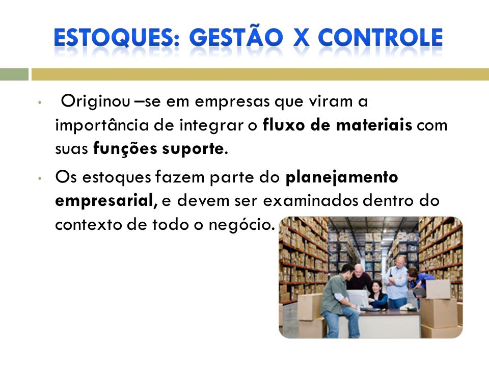 Gestão de Estoque A ênfase da gestão da logística é, geralmente, identificada com as atividades abordadas no cronograma de curto e médio prazo.