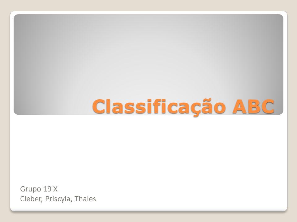 Classificação ABC Grupo 19 X Cleber, Priscyla, Thales