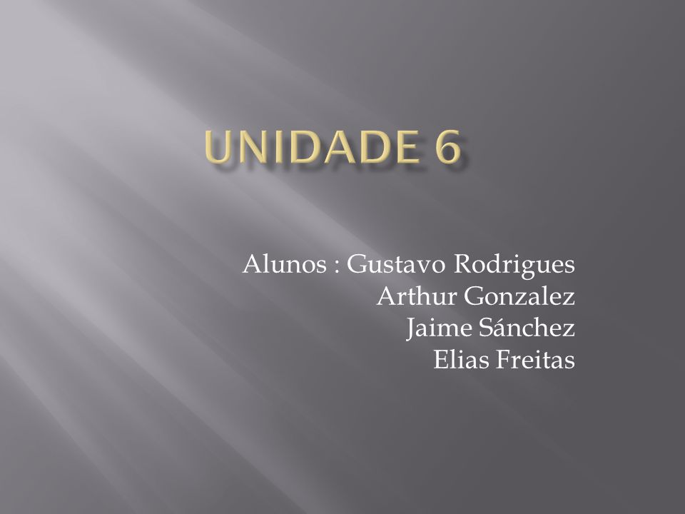 Alunos : Gustavo Rodrigues Arthur Gonzalez Jaime Sánchez Elias Freitas