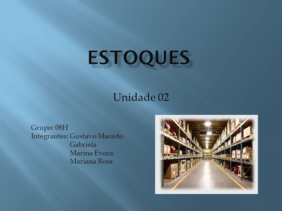 Unidade 02 Grupo: 08H Integrantes: Gustavo Macedo Gabriela Marina Evora Mariana Rosa