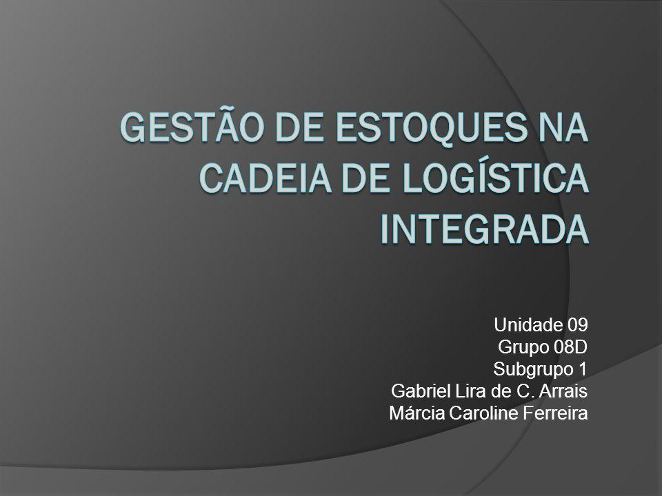 Unidade 09 Grupo 08D Subgrupo 1 Gabriel Lira de C. Arrais Márcia Caroline Ferreira