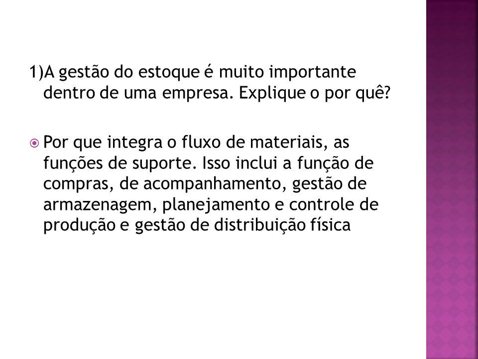 1)A gestão do estoque é muito importante dentro de uma empresa.