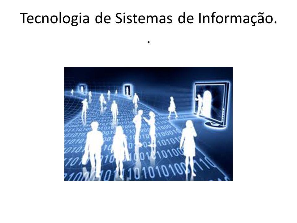 Tecnologia de Sistemas de Informação..