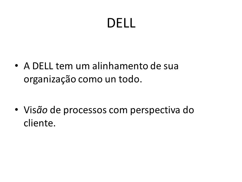 DELL A DELL tem um alinhamento de sua organização como un todo.