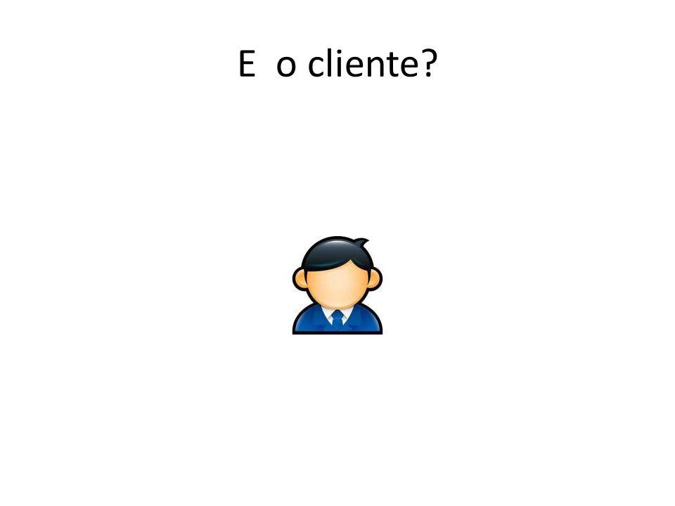 E o cliente