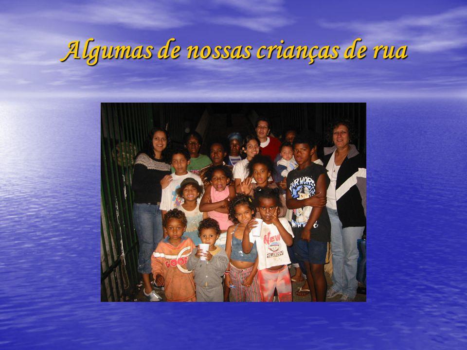 Algumas de nossas crianças de rua