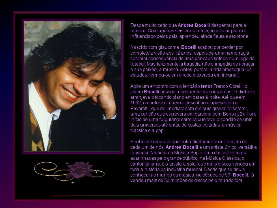 Desde muito cedo que Andrea Bocelli despertou para a música.