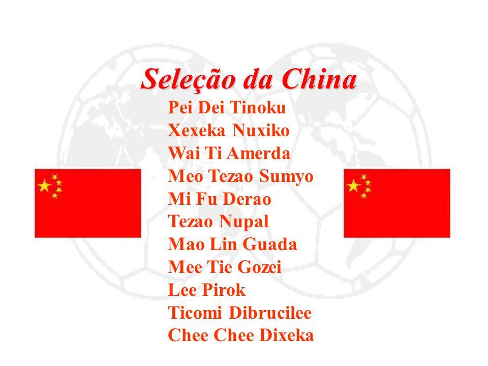 Seleção da China Pei Dei Tinoku Xexeka Nuxiko Wai Ti Amerda Meo Tezao Sumyo Mi Fu Derao Tezao Nupal Mao Lin Guada Mee Tie Gozei Lee Pirok Ticomi Dibru
