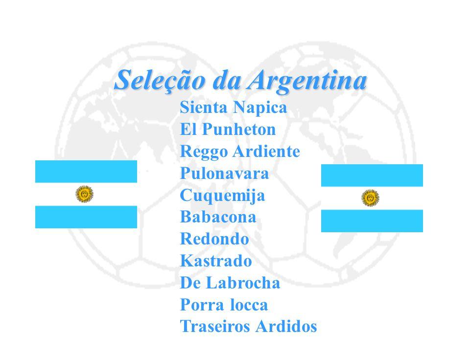 Seleção da Argentina Sienta Napica El Punheton Reggo Ardiente Pulonavara Cuquemija Babacona Redondo Kastrado De Labrocha Porra locca Traseiros Ardidos