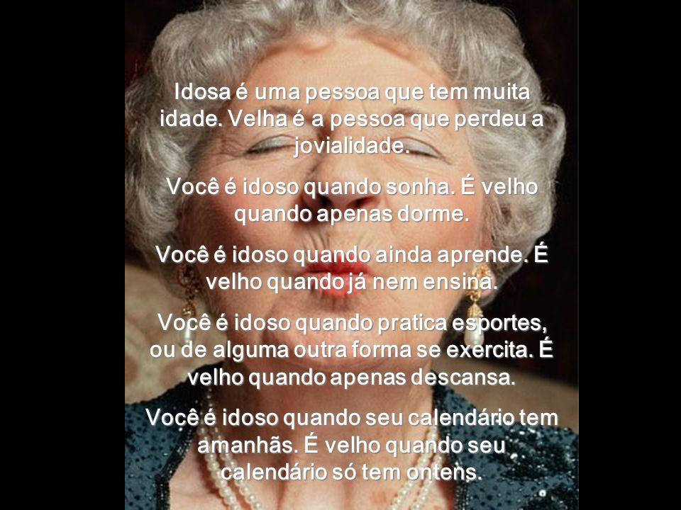 Idosa é uma pessoa que tem muita idade.Velha é a pessoa que perdeu a jovialidade.