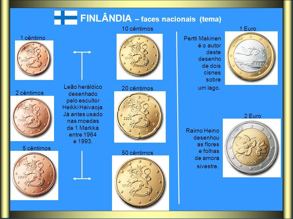 FINLÂNDIA – faces nacionais (tema) 1 cêntimo 2 cêntimos 5 cêntimos 10 cêntimos 20 cêntimos 50 cêntimos 1 Euro 2 Euro Raimo Heino desenhou as flores e
