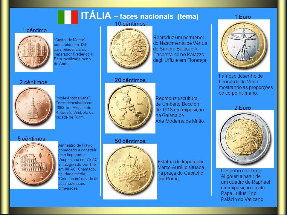 ITÁLIA – faces nacionais (tema) 1 cêntimo 2 cêntimos 5 cêntimos