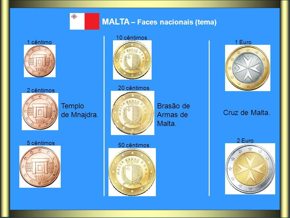 MALTA – Faces nacionais (tema) Templo de Mnajdra. Brasão de Armas de Malta. Cruz de Malta. 1 cêntimo 2 cêntimos 5 cêntimos 10 cêntimos 20 cêntimos 50