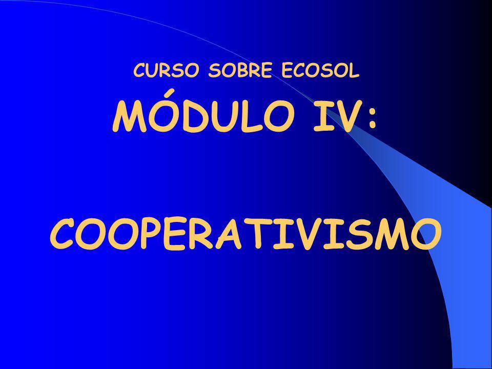CURSO SOBRE ECOSOL MÓDULO IV: COOPERATIVISMO