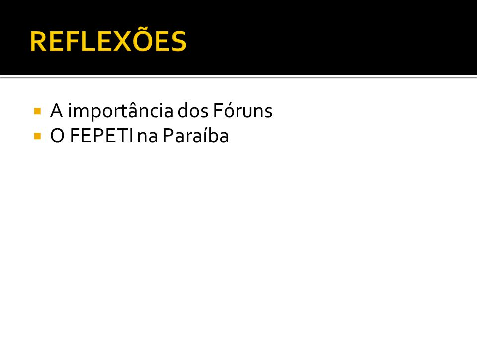 A importância dos Fóruns O FEPETI na Paraíba