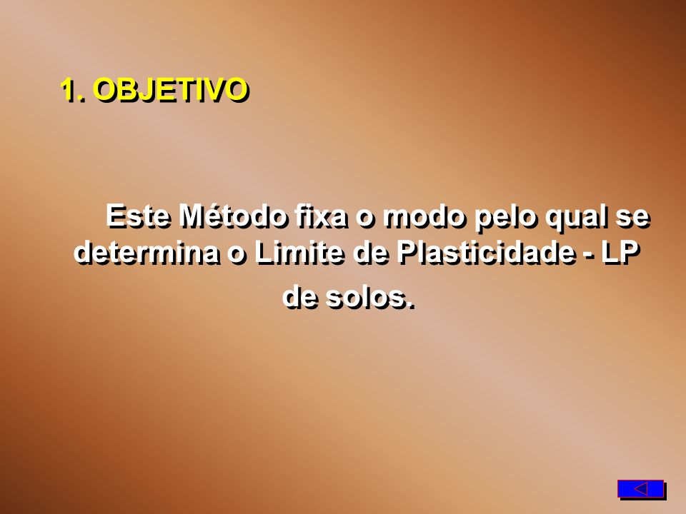 LABORATÓRIO DE SOLOS LIMITE DE PLASTICIDADE DE SOLOS - LP ABNT - MB 031(NBR 7180) DNER-ME 82-63 LIMITE DE PLASTICIDADE DE SOLOS - LP ABNT - MB 031(NBR 7180) DNER-ME 82-63