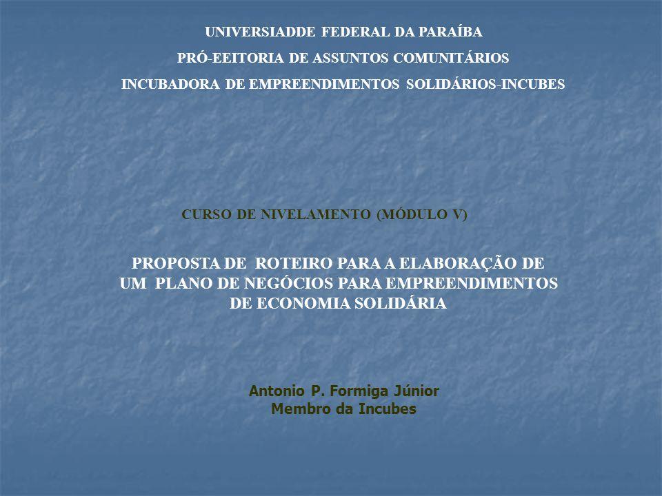 UNIVERSIADDE FEDERAL DA PARAÍBA PRÓ-EEITORIA DE ASSUNTOS COMUNITÁRIOS INCUBADORA DE EMPREENDIMENTOS SOLIDÁRIOS-INCUBES CURSO DE NIVELAMENTO (MÓDULO V)