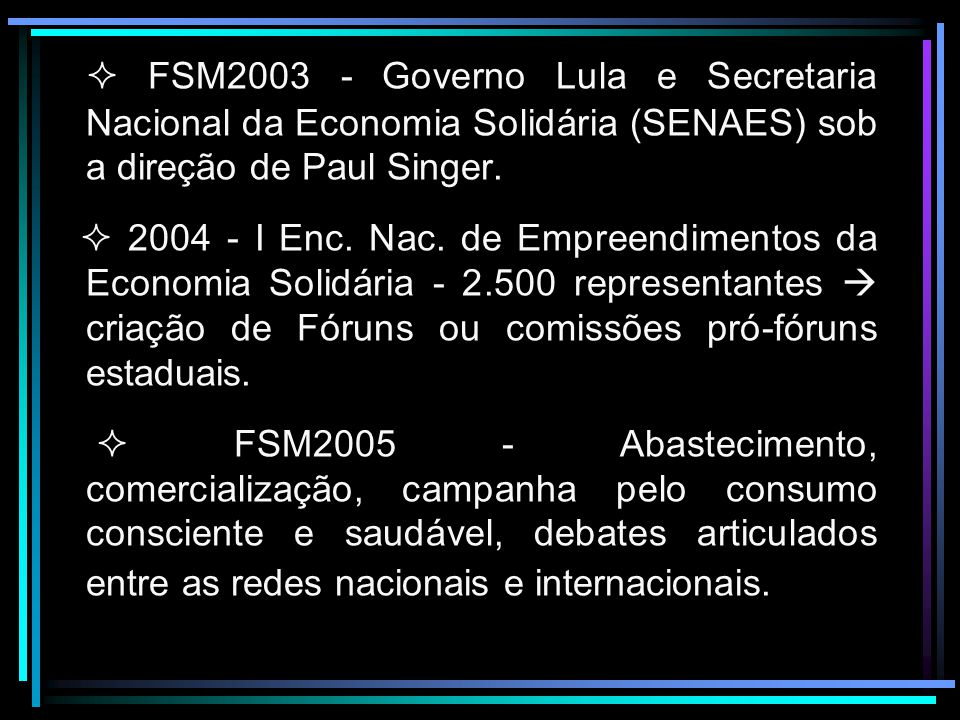 Fórum Social Mundial e Economia Solidária 2001 – Criação do GT-Brasileiro para articular e mediar a participação da ES no I FSM.