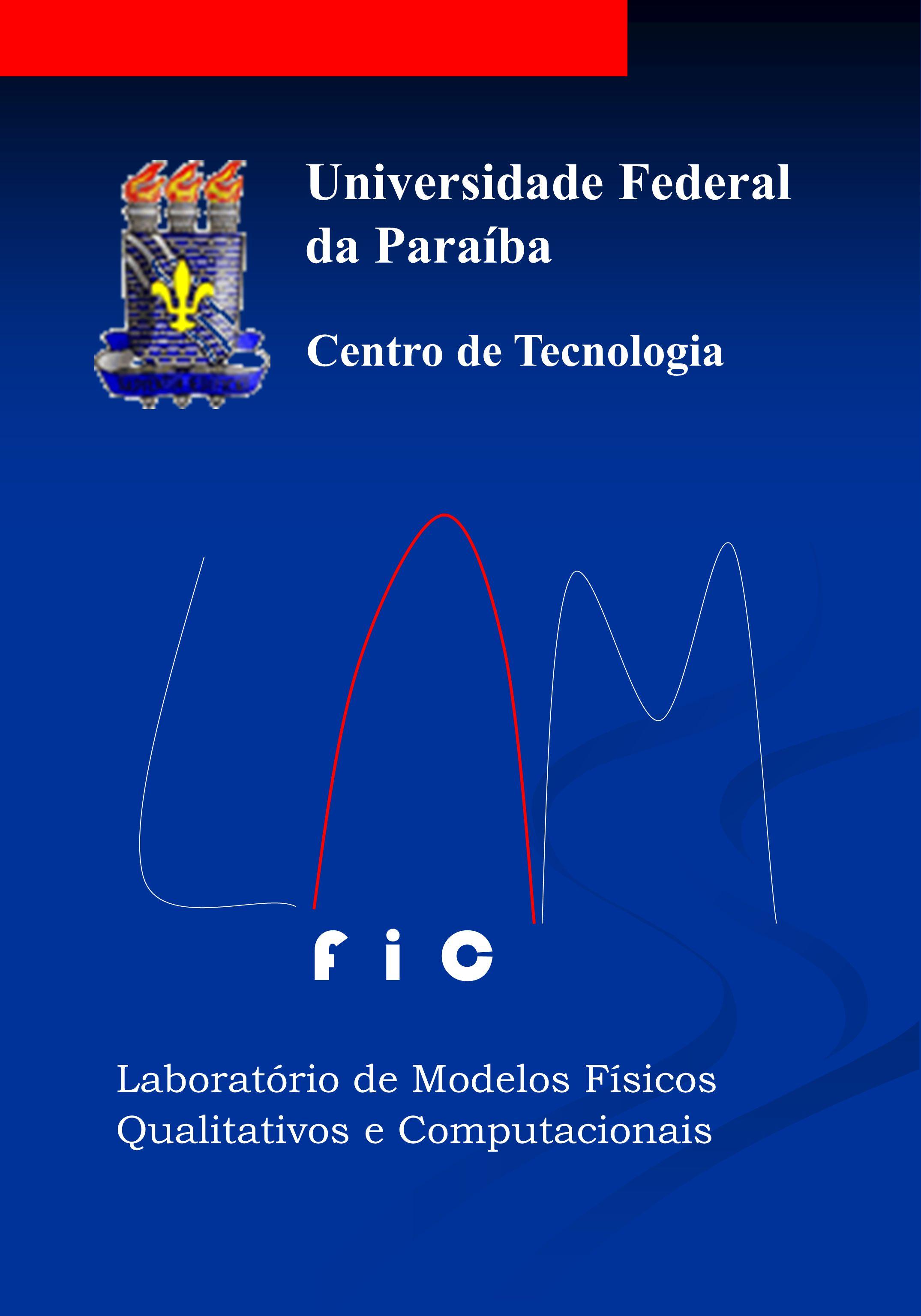 Universidade Federal da Paraíba Centro de Tecnologia F i C Laboratório de Modelos Físicos Qualitativos e Computacionais