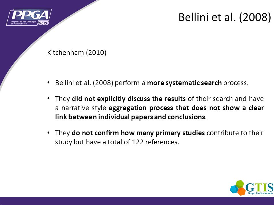 Kitchenham (2010) Bellini et al. (2008) perform a more systematic search process.