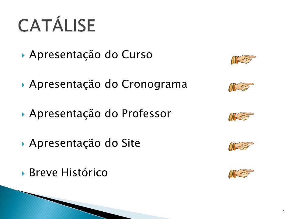 Apresentação do Curso Apresentação do Cronograma Apresentação do Professor Apresentação do Site Breve Histórico 2