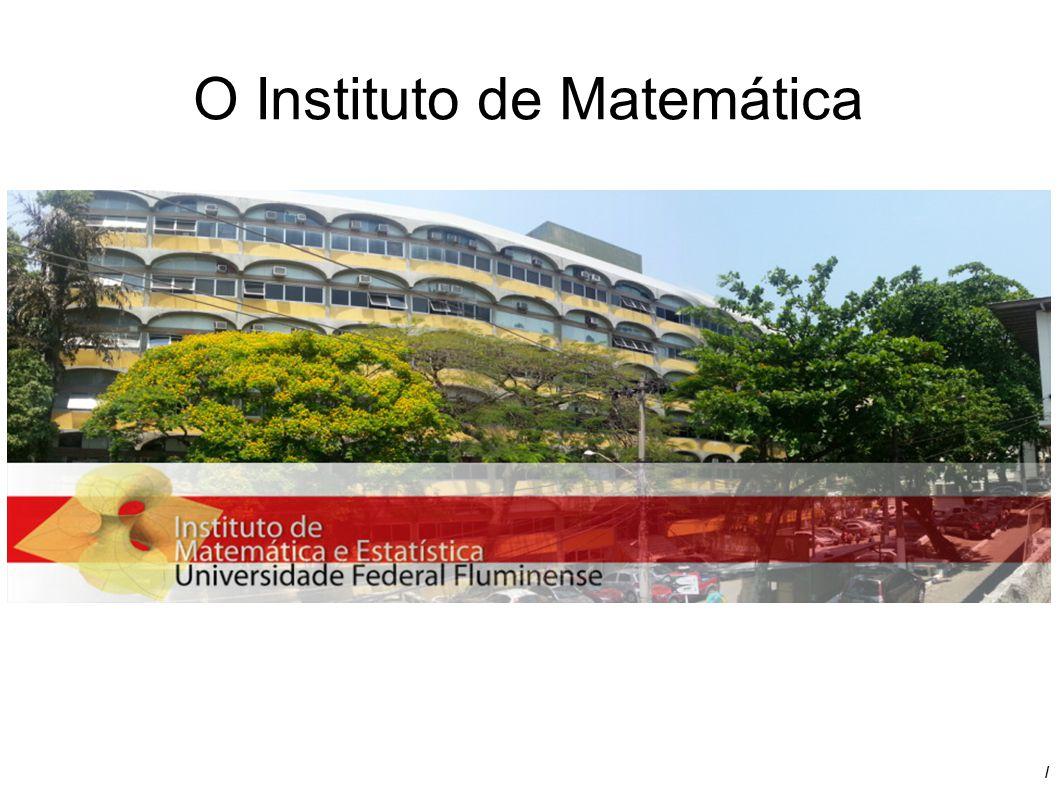 / O Instituto de Matemática