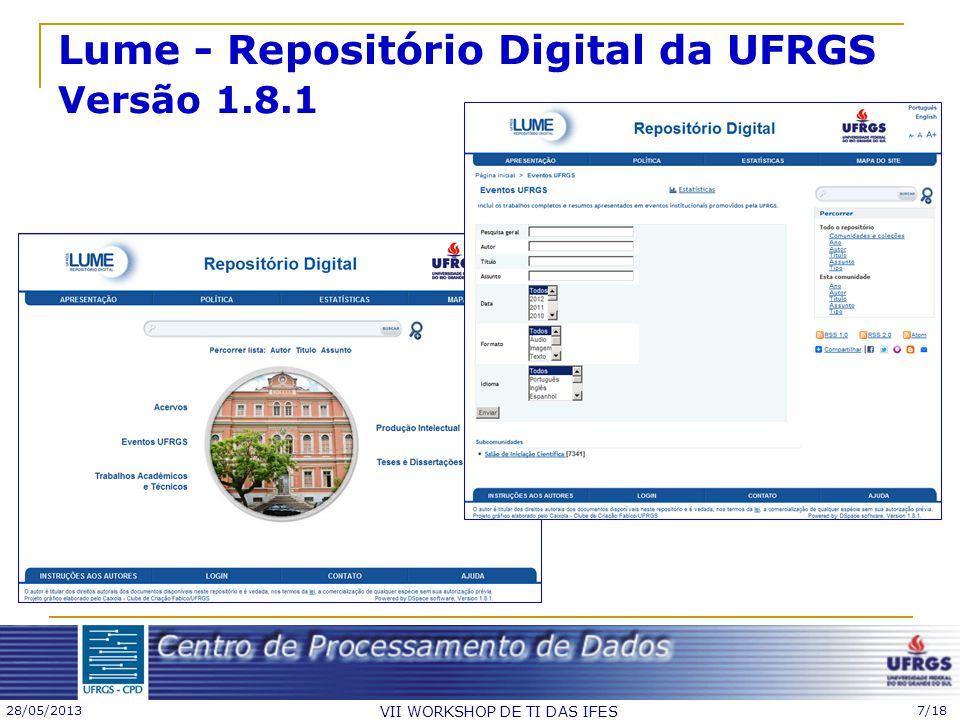 28/05/2013 VII WORKSHOP DE TI DAS IFES 7/18 Lume - Repositório Digital da UFRGS Versão 1.8.1