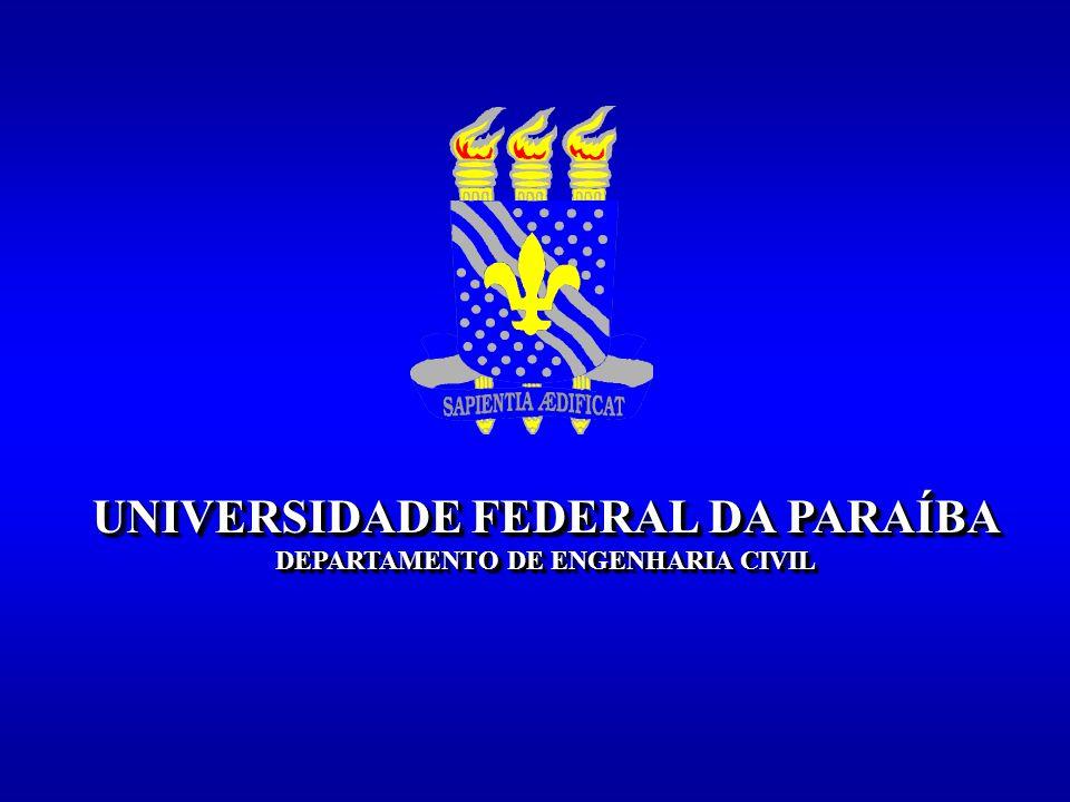 UNIVERSIDADE FEDERAL DA PARAÍBA DEPARTAMENTO DE ENGENHARIA CIVIL UNIVERSIDADE FEDERAL DA PARAÍBA DEPARTAMENTO DE ENGENHARIA CIVIL