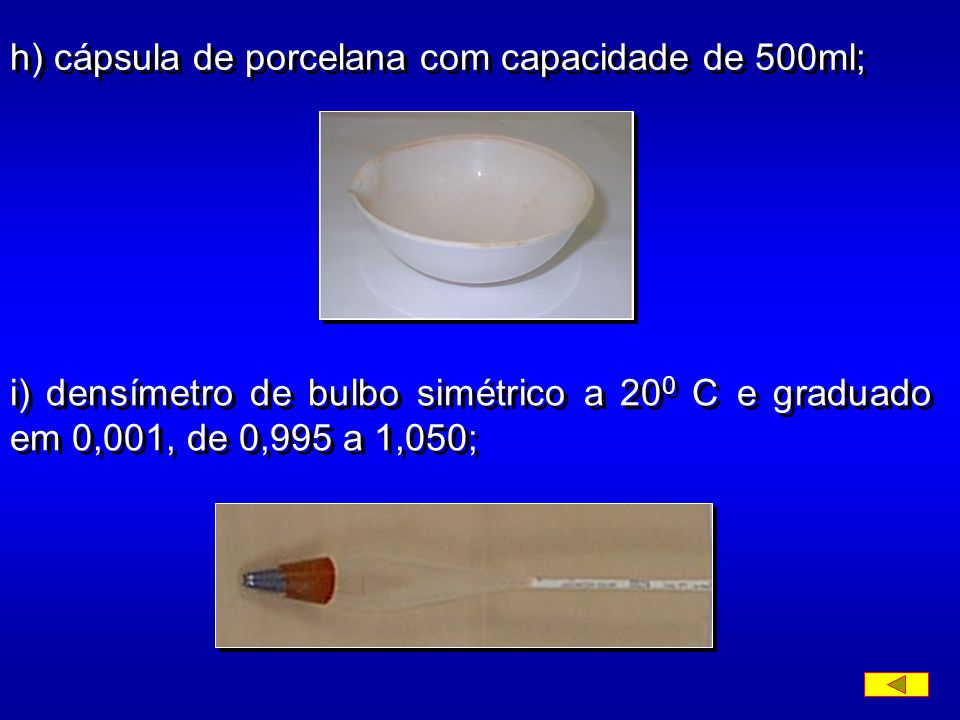 f) balança com capacidade de 1 kg, sensível a 0,1g; g) balança com capacidade de 200g, sensível a 00,1 g;