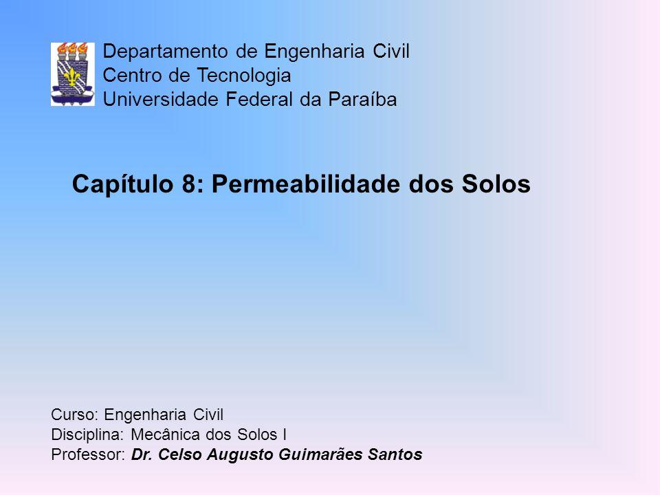 Departamento de Engenharia Civil Centro de Tecnologia Universidade Federal da Paraíba Curso: Engenharia Civil Disciplina: Mecânica dos Solos I Professor: Dr.