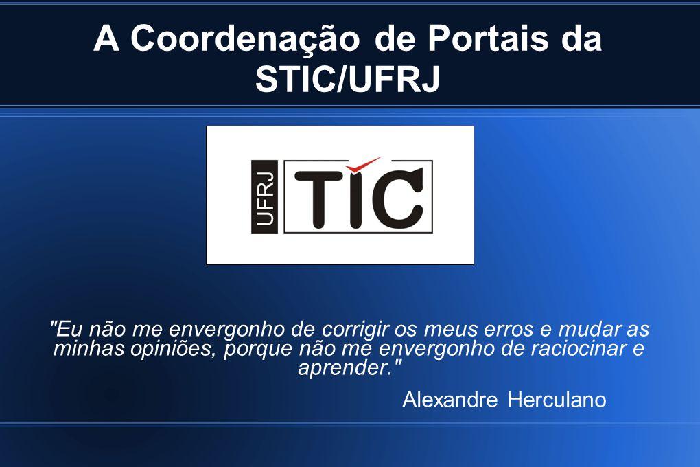 A Coordenação de Portais da STIC/UFRJ