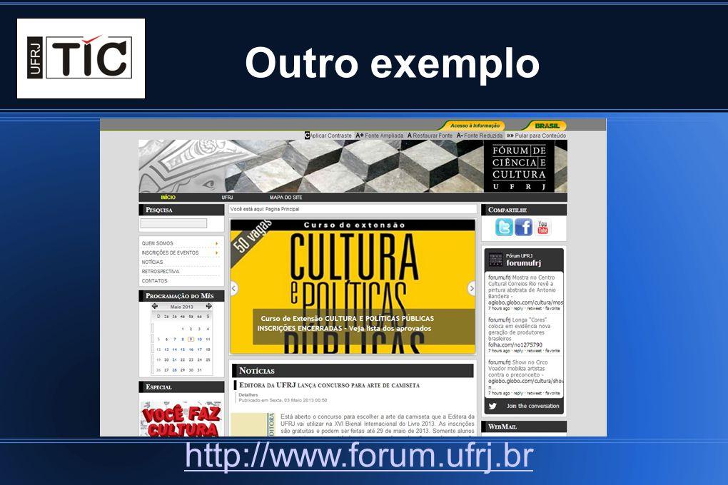 Outro exemplo http://www.forum.ufrj.br