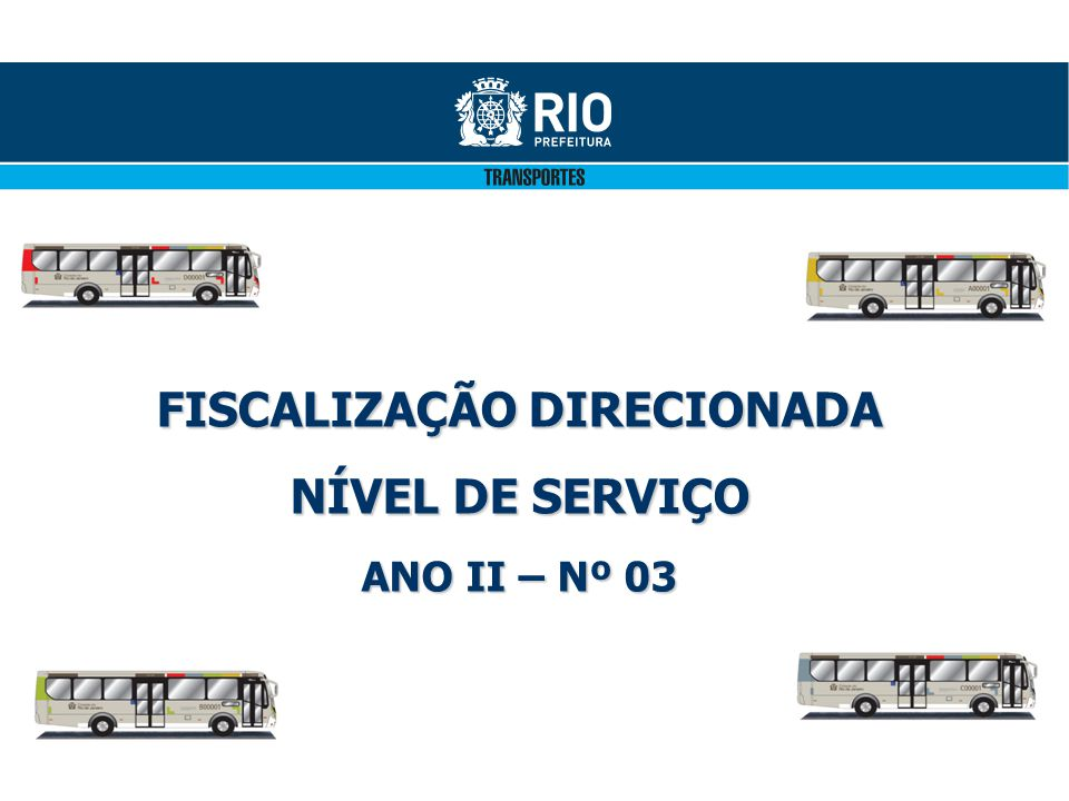 FISCALIZAÇÃO DIRECIONADA NÍVEL DE SERVIÇO ANO II – Nº 03